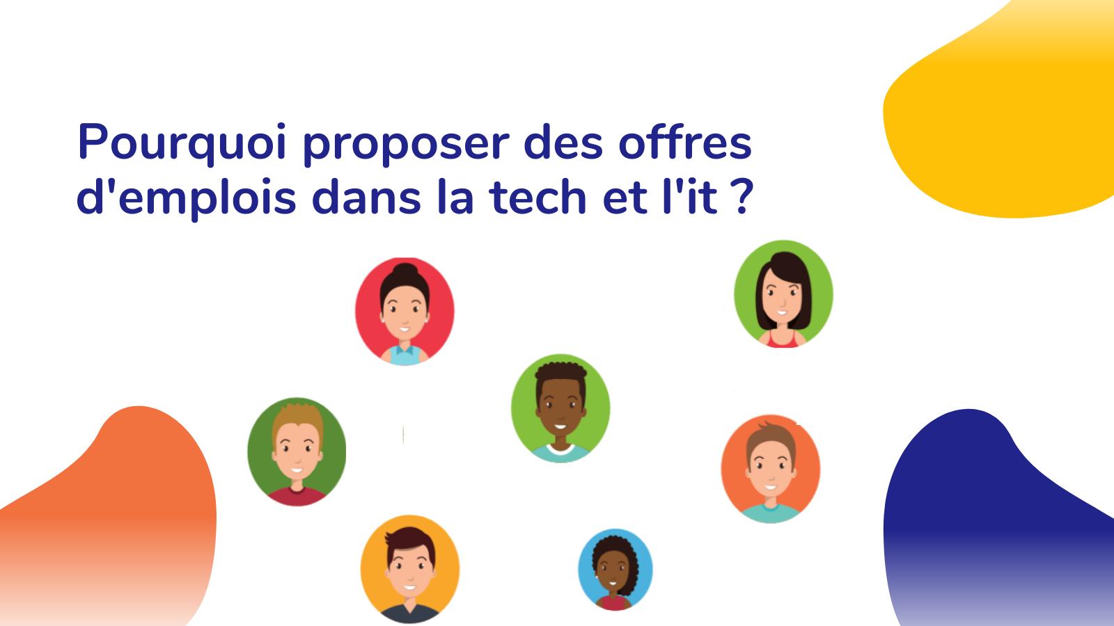 Pourquoi proposer des offres d'emplois dans la tech et l'it ?